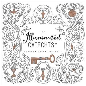 The Illuminated Catechism