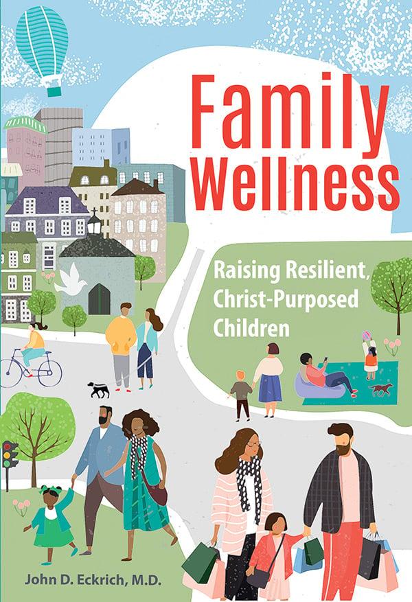 Family Wellness - Raising Resilient, Christ-Purposed Children