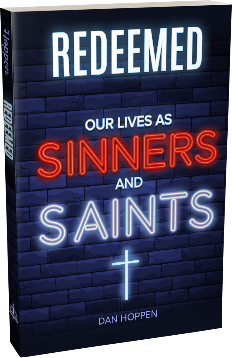 Redeemed: Our Lives as Sinners and Saints by Dan Hoppen