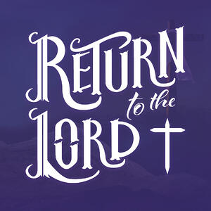 Return to the Lord Media Kit