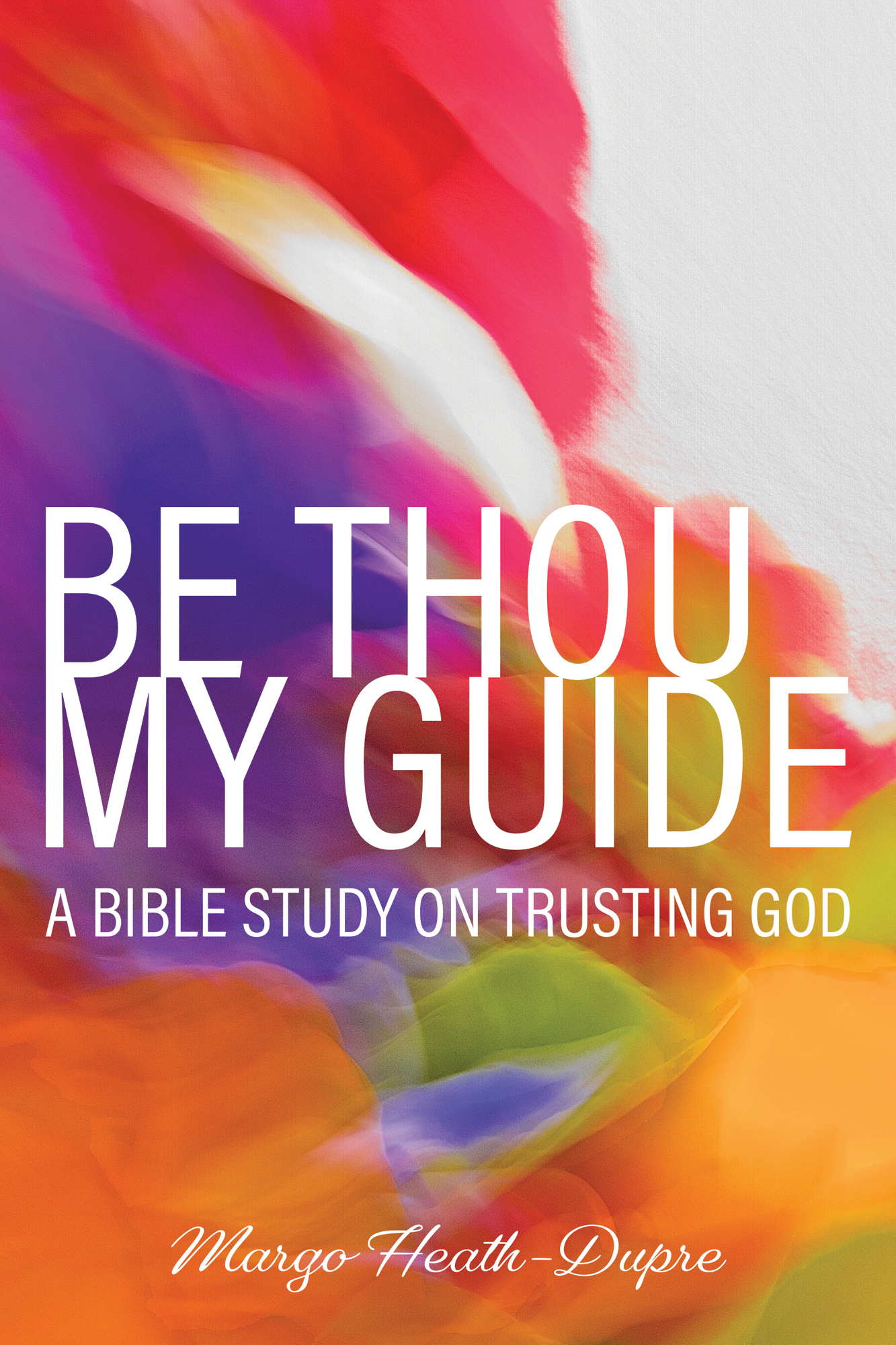 Cover for Be Thou My Guide