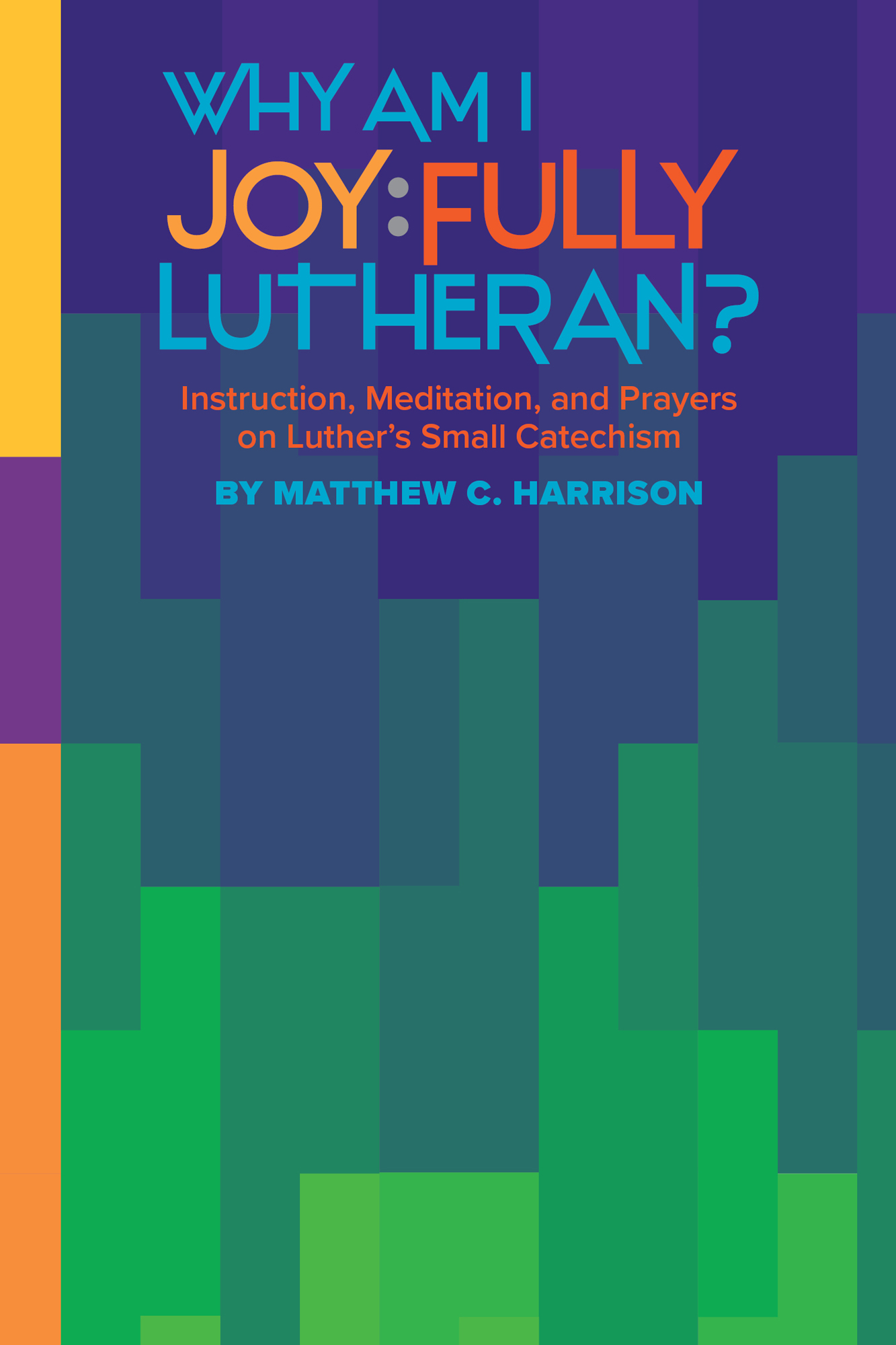 Cover for Why Am I Joy:fully Lutheran?
