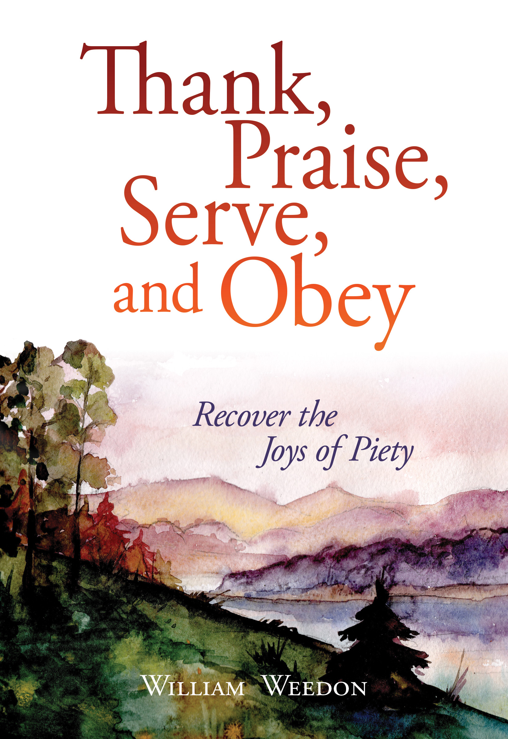 Cover for Thank, Praise, Serve, and Obey