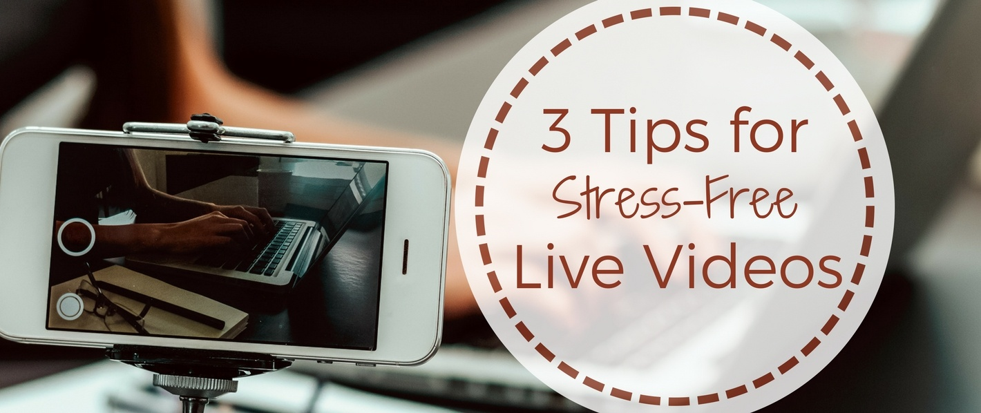 Blog- 3 Tips for Stress-Free Live Videos (2)