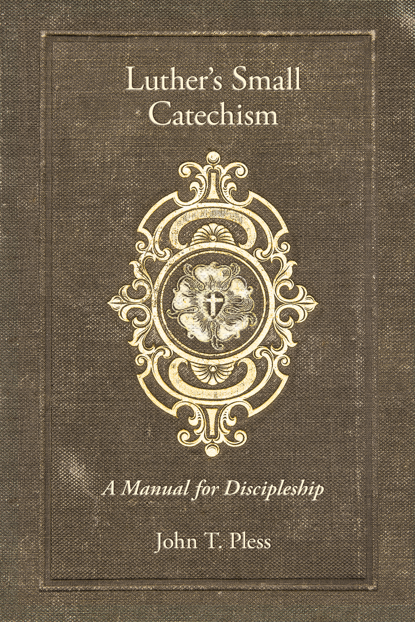 Cover for Luther's Small Catechism: A Manual for Discipleship